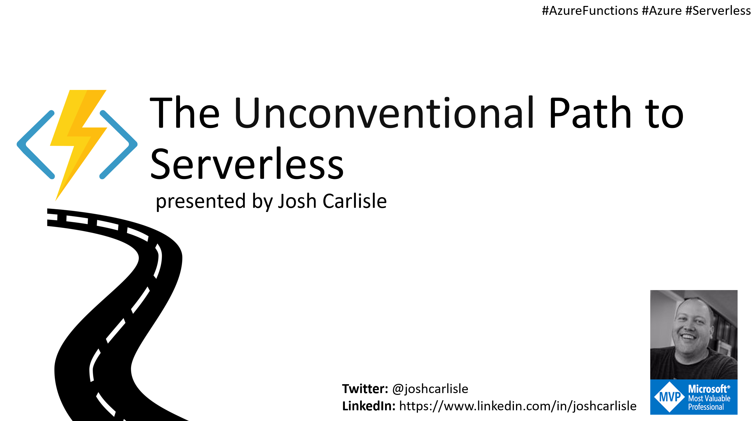 Charlotte Azure Meetup - The Unconventional Path to Serverless